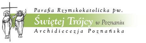 Oficjalna strona parafii Rzymskokatolickiej pod wezwaniem Świętej Trójcy w Poznaniu